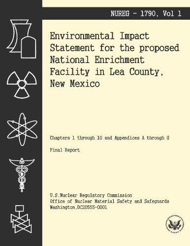 Environmental Impact Statement for the Proposed National Enrichment Facility in Lea County, New Mexico por U.S. Nuclear Regulatory Commission
