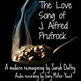 The Love Song of J. Alfred Prufrock: A Modern Reimagining