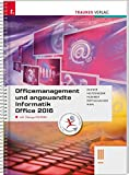 Officemanagement und angewandte Informatik III HAK Office 2016 inkl. Ãœbungs-CD-ROM