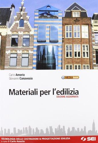 Materiali per l'edilizia. Tecnologia delle costruzioni & progettazione edilizia. Per gli Ist. tecnici. Con espansione online