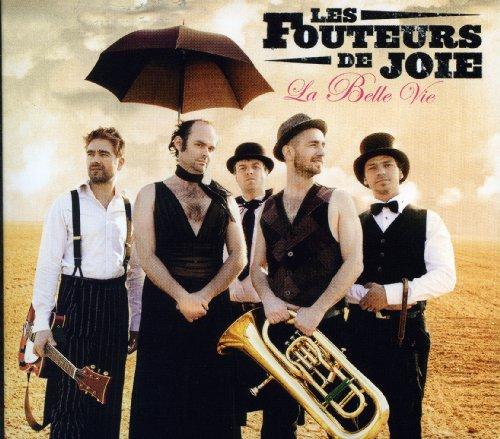 Les Fouteurs De Joie - La Belle Vie (Vie Joie De)