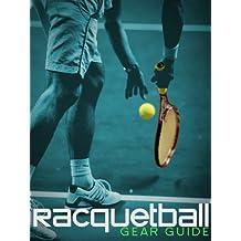 Racquetball Gear Guide (English Edition)