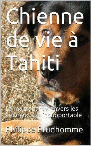 Chienne de vie à Tahiti (Série noire à Tahiti t. 2) par PHILIPPE PRUDHOMME