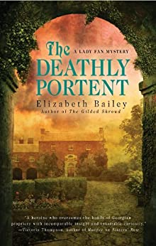 The Deathly Portent (A Lady Fan Mystery) by [Bailey, Elizabeth]