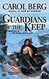 Guardians of the Keep: Book Two of the Bridge of D'Arnath by Carol Berg (2004-09-07)