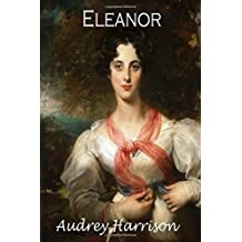 Eleanor - A Regency Romance: The Four Sisters Series - Book 4: Volume 4 by Audrey Harrison (2015-08-13)