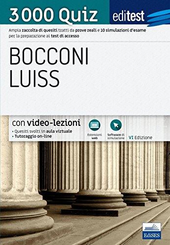 Editest Bocconi, Luiss. 3000 quiz. Ampia raccolta di quesiti tratti da prove reali e 10 simulazioni d'esame per la preparazione ai test di accesso. Con espansione online