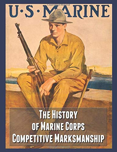 The History of Marine Corps Competitive Marksmanship -