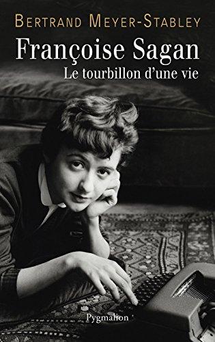 Françoise Sagan: Le tourbillon d'une vie