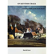 ON KENTISH CHALK: A Farming Family of the North Downs
