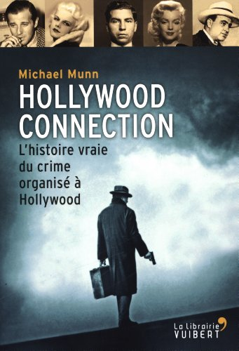 hollywood-connection-lhistoire-vraie-du-crime-organise-a-hollywood