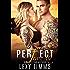 Perfect For Me: Law Enforcement Undercover Cop Suspense Romance Thriller (Undercover Series Book 1)