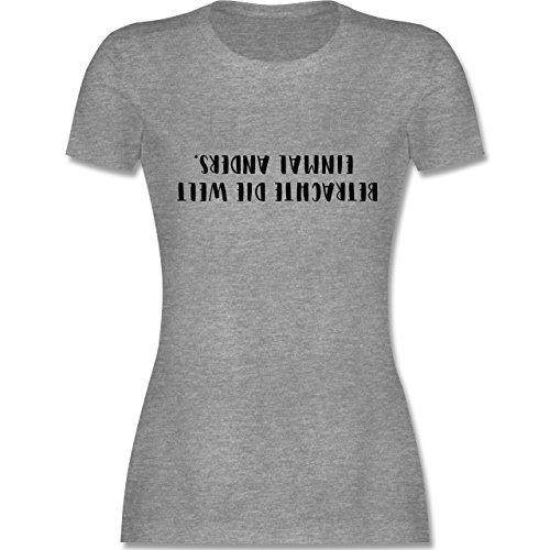 Statement Shirts - Betrachte die Welt einmal anders - tailliertes Premium T- Shirt mit Rundhalsausschnitt