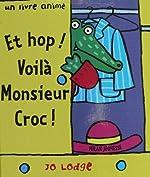 Et hop voilà Monsieur Croc de Jo Lodge