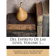 Del Espíritu De Las Leyes, Volume 1...