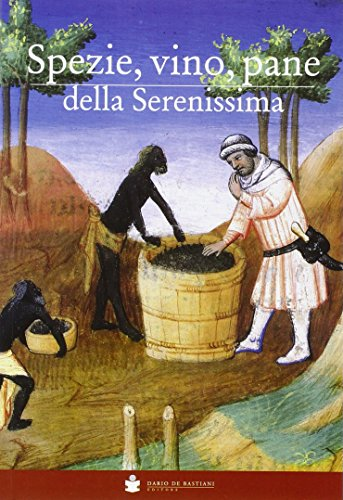 Spezie, vino, pane della Serenissima