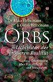Orbs - Lichtboten der größeren Realität: Neue Erkenntnisse über ihre Heilkraft und Botschaften