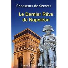 Le  Dernier Rêve de Napoléon (Chasseurs de Secrets t. 3)