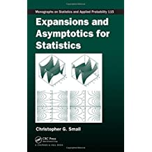 Expansions and Asymptotics for Statistics (Chapman & Hall/CRC Monographs on Statistics & Applied Probability)