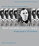 Kurt Gerstein (1905-1945): Widerstand in SS-Uniform (Schriften des Landeskirchlichen Archivs der Evangelischen Kirche von Westfalen)