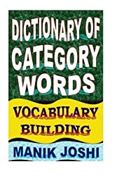 Dictionary of Category Words: Vocabulary Building (English Word Power) (Volume 12) by Mr. Manik Joshi (2014-01-25)