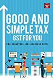 Good And Simple Tax – GST for You