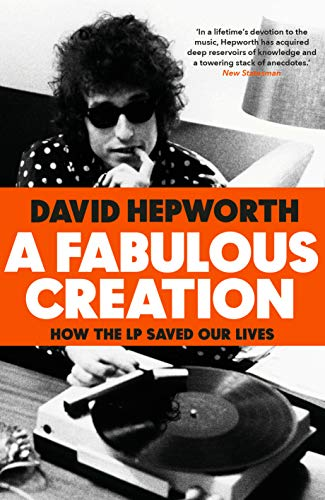 A Fabulous Creation: How the LP Saved Our Lives (English Edition) -