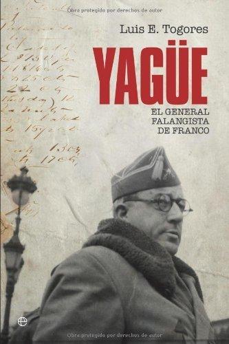 Yagüe: El General Falangista De Franco