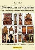 Gründerzeit und Jugendstil: Möbel und Wohnkulturen im Deutschen Kaiserreich