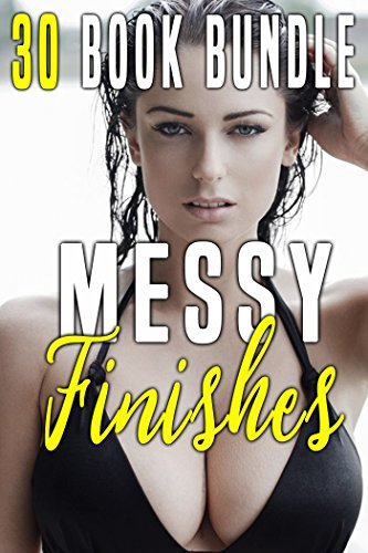 Messy Finishes...30 Stories of Forbidden Lovers (English Edition)