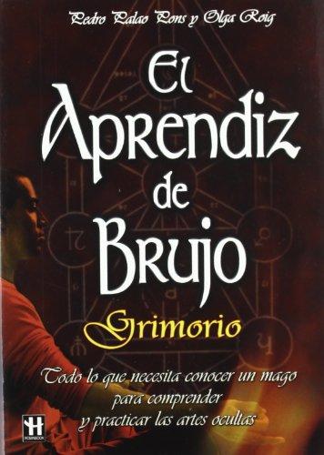 Aprendiz de brujo, el. Grimorio: Un excelente manual para iniciarse en la práctica de las artes mágicas en la actualidad. por Pedro Palao