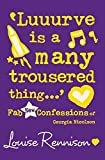 'Luuurve is a many trousered thing…' (Confessions of Georgia Nicolson, Book 8)