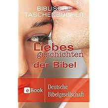 Liebesgeschichten der Bibel (Biblische Taschenbücher)