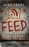 Feed - Viruszone (Newsflesh 1)
