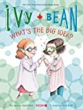 Ivy and Bean What's the Big Idea? (Book 7): (Best Friends Books for Kids, Elementary School Books, Early Chapter Books…