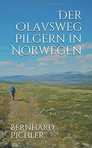Der Olavsweg - Pilgern in Norwegen