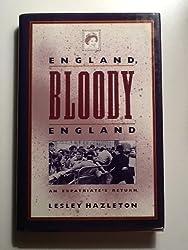 England, Bloody England: An Expatriate's Return by Lesley Hazleton (1990-01-02)