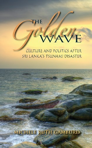 The Golden Wave: Culture and Politics After Sri Lanka's Tsunami Disaster by Michele Ruth Gamburd (2014-02-25) par Michele Ruth Gamburd