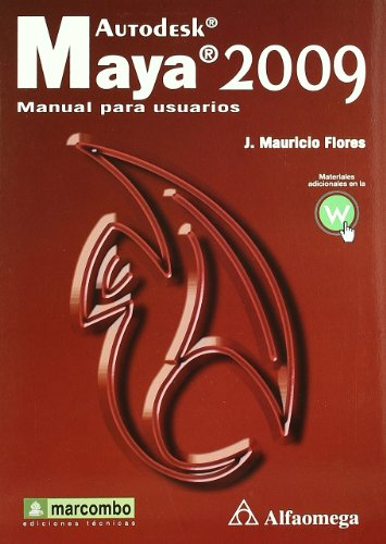 Autodesk Maya 2009- Manual para Usuarios por J.Maruicio Flores