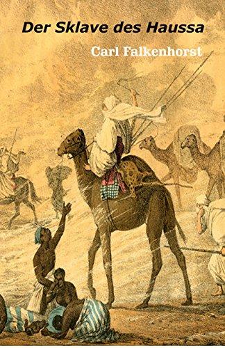 Der Sklave des Haussa (Die ferne Zeit 37)