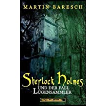 Sherlock Holmes und der Fall Lügensammler: Die besten geheimen Kriminalfälle