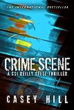 Crime Scene - CSI Reilly Steel Prequel: Forensic Mystery Series