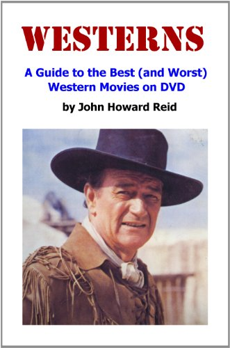 westerns-a-guide-to-the-best-and-worst-western-movies-on-dvd-english-edition