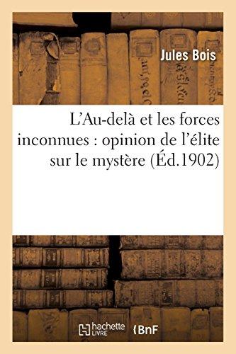 L'Au-delà et les forces inconnues : opinion de l'élite sur le mystère par Jules Bois