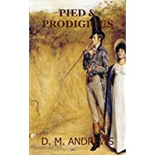 Pied and Prodigious by D. M. Andrews (2013-02-22)