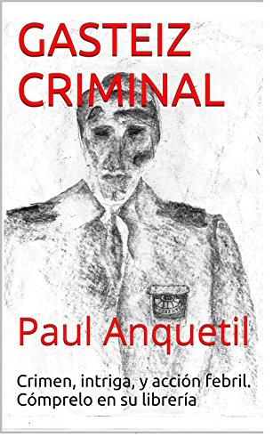 GASTEIZ CRIMINAL: El inspector Donato no le dejará indiferente. por Paul Anquetil