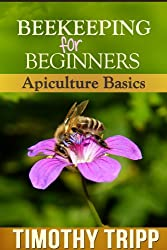 Beekeeping For Beginners: Apiculture Basics (English Edition)