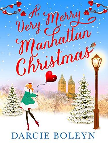 A Very Merry Manhattan Christmas: The feel-good festive romance you won't want to miss by [Boleyn, Darcie]