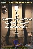 Telecharger Livres De l Ombre a la Lumiere de Sans Emploi au Millionnaire (PDF,EPUB,MOBI) gratuits en Francaise