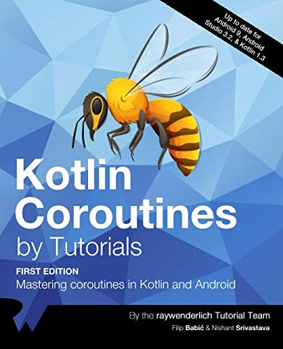 Kotlin Coroutines by Tutorials (First Edition): Mastering coroutines in Kotlin and Android
